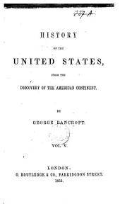 History of the United States, from the discovery of the amarican continent: Volume 5