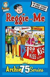 Archie 75 Series: Reggie & Me