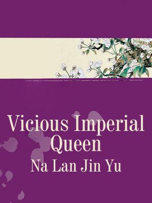 Vicious Imperial Queen