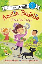 Amelia Bedelia Tries Her Luck: I Can Read Level 1