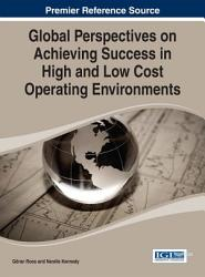 Global Perspectives on Achieving Success in High and Low Cost Operating Environments PDF