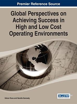 Global Perspectives on Achieving Success in High and Low Cost Operating Environments