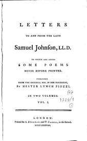 Letters to and from the Late Samuel Johnson LL.D., to which are Added Some Poems Never Before Printed: Volume 1