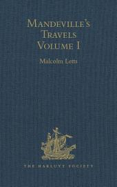 Mandeville's Travels: Texts and Translations, Volumes I & II