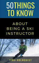 50 Things to Know about Being a Ski Instructor