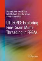 UTLEON3  Exploring Fine Grain Multi Threading in FPGAs PDF