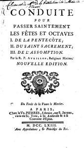 Conduite pour passer saintement les fêtes et octaves, la Pentecôte, du Saint Sacrement, de l'Assomption