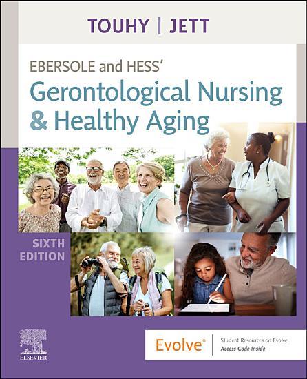 Ebersole and Hess  Gerontological Nursing   Healthy Aging   E Book PDF