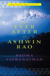 The Ever After of Ashwin Rao: A Novel