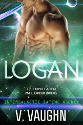 Logan - Greenville Mail Order Alien Brides: Intergalactic Dating Agency