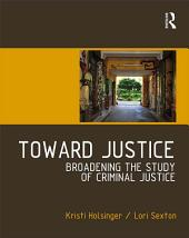 Toward Justice: Broadening the Study of Criminal Justice