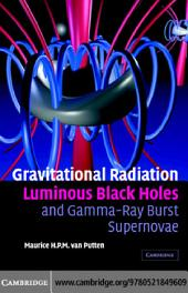 Gravitational Radiation, Luminous Black Holes and Gamma-Ray Burst Supernovae
