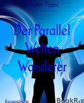Der Parallel Welten Wanderer