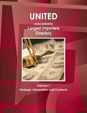 UAE Largest Importers Directory Volume 1 Strategic Information and Contacts