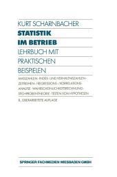 Statistik im Betrieb: Lehrbuch mit Praktischen Beispielen, Ausgabe 8