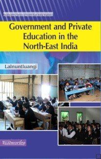 Government and Private Education in  the  North East India PDF