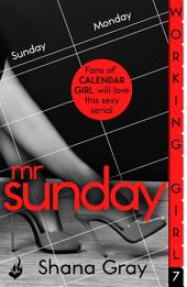 Working Girl: Mr Sunday (A sexy serial, perfect for fans of Calendar Girl)