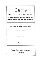 Cairo, the City of the Caliphs: A Popular Study of Cairo and Its Environs and the Nile and Its Antiquities