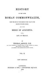 History of the Later Roman Commonwealth: From the End of the Second Punic War to the Death of Julius Caesar; and of the Reign of Augustus: with a Life of Trajan, Volume 2