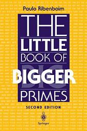 The Little Book of Bigger Primes: Edition 2