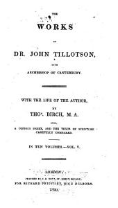 Works of Dr. John Tillotson, Late Archbishop of Canterbury: Volume 5