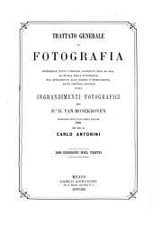 Trattato generale di fotografia: contenente tutti i processi conosciuti fino ad ora, la teoria della fotografia, sua applicazione alle scienze d'osservazione, ed un capitolo speciale sugli ingrandimenti fotografici