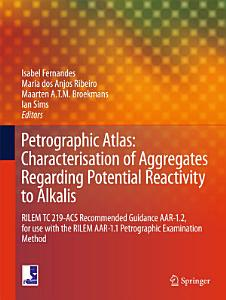 Petrographic Atlas  Characterisation of Aggregates Regarding Potential Reactivity to Alkalis PDF