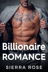 Billionaire Romance (8 Sexy, Contemporary Romance Stories)
