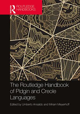 The Routledge Handbook of Pidgin and Creole Languages PDF