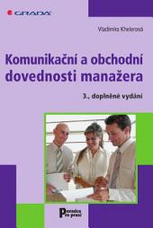 Komunikační a obchodní dovednosti manažera: 3., doplněné vydání