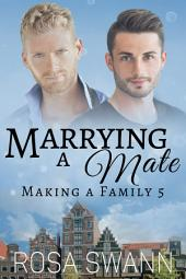 Marrying a Mate (Making a Family 5): MM Alpha/Omega Mpreg Gay Romance