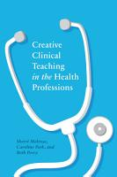Creative Clinical Teaching in the Health Professions PDF