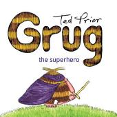 Grug the Superhero