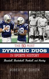 The 50 Most Dynamic Duos in Sports History: Baseball, Basketball, Football, and Hockey