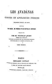 Les Avadânas: contes et apologues indiens inconnus jusqu'à ce jour, suivis de fables, de poésies et de nouvelles chinoises, Volumes1à3