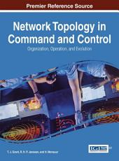 Network Topology in Command and Control: Organization, Operation, and Evolution: Organization, Operation, and Evolution