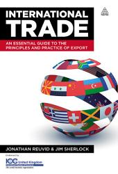 International Trade: An Essential Guide to the Principles and Practice of Export, Edition 3
