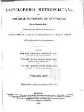Encyclopaedia Metropolitana, Or, Universal Dictionary of Knowledge: Comprising the Twofold Advantage of a Philosophical and an Alphabetical Arrangement, with Appropriate Engravings, Volume 25