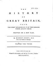 The History of Great Britain from the First Invasion of it by the Romans Under Julius Caesar to Henry VIII: Written on a New Plan, Volume 3