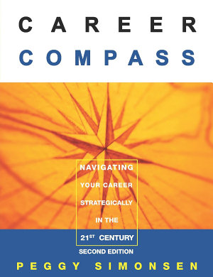 Career Compass Navigating Your Career Strategically in the 21st Century PDF
