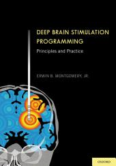 Deep Brain Stimulation Programming: Principles and Practice