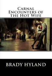 Carnal Encounters of the Hot Wife