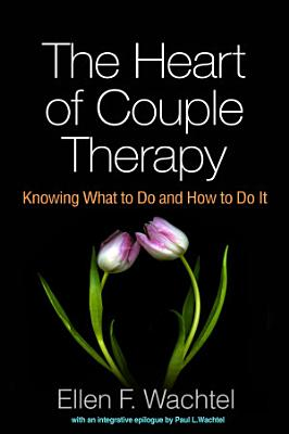 The Heart of Couple Therapy