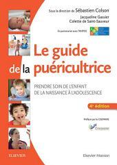 Le guide de la puéricultrice: Prendre soin de l'enfant de la naissance à l'adolescence, Édition 4