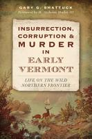 Insurrection  Corruption   Murder in Early Vermont PDF