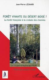 Forêt vivante ou désert boisé: La forêt française à la croisée des chemins