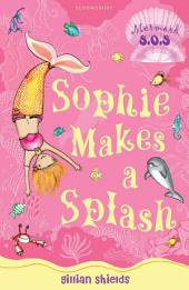 Sophie Makes a Splash: Mermaid S.O.S.