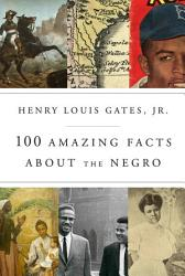 100 Amazing Facts about the Negro PDF