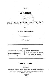 The works of the Rev. Isaac Watts D.D. in nine volumes: Volume 2