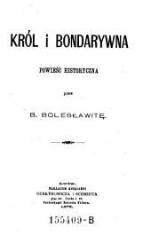 Król i Bondarywna: powieść historyczna, Tom 1
